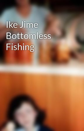 Ike Jime Bottomless Fishing by CoelhaStephanie