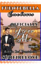 OFFICIALLY YOU&ME ( Book 3 ) by SurfireLove