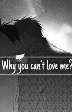 Why you can not love me? by Pumpumchita