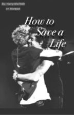 How To Save A Life (Narry Storan) by Narry4Life7890