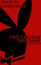 Two Can Play That Game (Harrison Inc. Book II) by ceaseless_mind