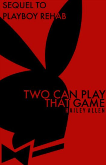 Two Can Play That Game (Sequel to Playboy Rehab)