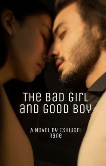 THE BAD GIRL AND GOOD BOY