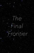 The Final Frontier by onerobot