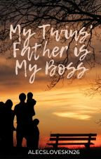 My Twins' Father is My Boss by AlecsLovesKN26