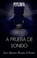 A Prueba de Sonido by Personita_