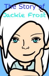The Story Of Jackie Frost by DerpPie