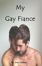 My Gay Fiance (Book 3) by jeragallero