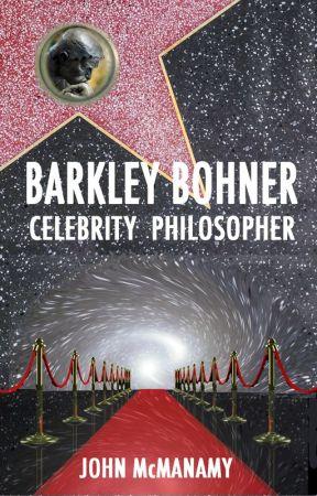 Barkley Bohner, Celebrity Philosopher by JohnMcManamy