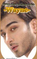 """KUNG AKO NALANG SANA...""""WAYNE""""..(completed) by Emmz143"""
