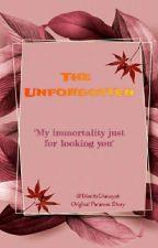 THE UNFORGOTTEN by DianitaDiansyah