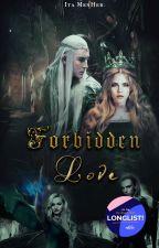 Forbidden Love [Thranduil] FINALIZADA   WATTYS LONGLIST 2018 by Ita_Menher