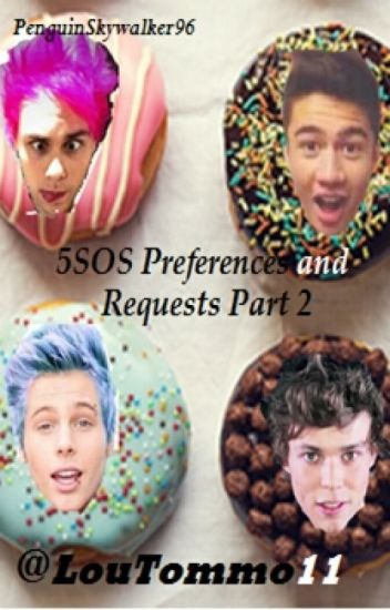 5SOS Preferences and Requests (Part 2)