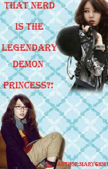That Nerd Is The Legendary Demon Princess?! [HIATUS]