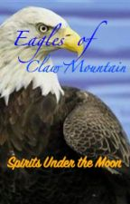 Eagles of Claw Mountain 4: Spirits Under the Moon by ShatteredRock