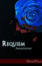 Requiem: Awakening by sinagtala