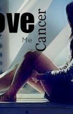 Love Me Cancer by KatelynWorkman