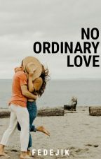 NO ORDINARY LOVE by fedejik