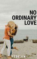 NO ORDINARY LOVE by fedejik