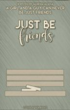 Just Be Friends by AlhenaAlana