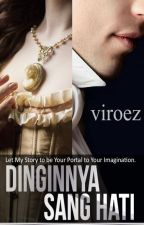 Dinginnya Sang Hati [TAMAT] by vi_roez