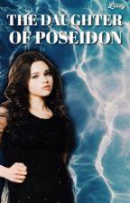 The Daughter of Poseidon ψ A Percy Jackson Fanfiction [1] by elizashamilton