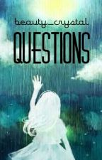 Questions by Beauty_Crystal