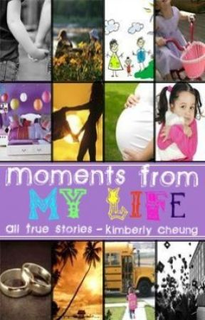 Moments From My Life (All True Stories) by nevermindamour