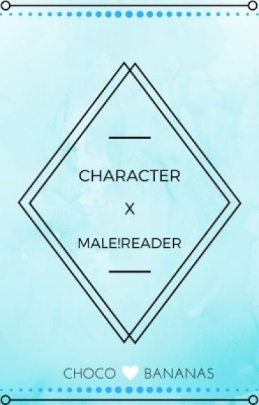 Character x Male!Reader