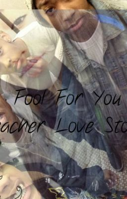 Fool For You A Teacher Love Story {Roc Royal}