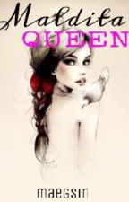Maldita Queen by maegsin
