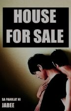 HOUSE FOR SALE (boyxboy) *COMPLETED* by akosijabee