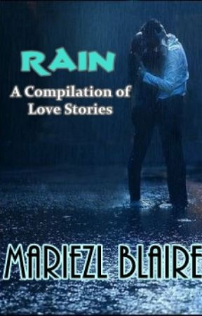 Rain: A Compilation of Love Stories by Mariezl