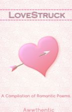 LoveStruck (Poetry) by awwthentic