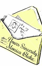 Yours Sincerely, Monica Blake. (#Wattys2015) by completelynormal