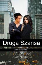 Druga Szansa by Ariana_angelxx