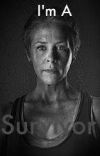 I'm a Survivor: A Carol Peleteir Story by ethanemhutton