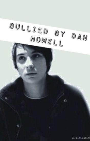 Bullied By Dan Howell