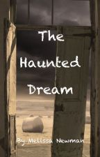 The Haunted dream by millymoppet