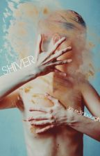 shiver by loveoIogy