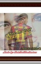 Give me your surname (Neymar fanfiction) - ZAVRSENA by KateMilich