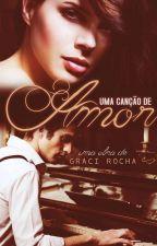 Uma Canção de Amor - DEGUSTAÇÃO by GraciRocha