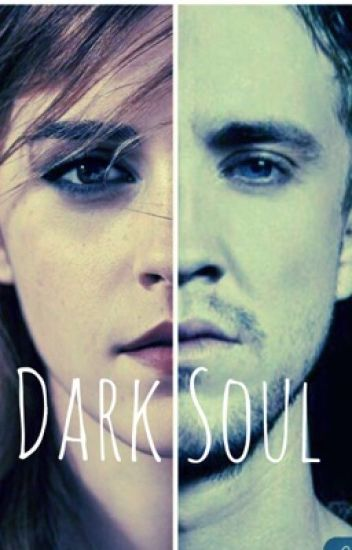 Dramione / Dark Soul | #wattys2016 | COMPLÈTE