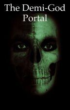 The Demi-God Portal by StevenCarrell