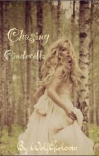 Chasing Cinderella (Book one of the Cinderella Series) (Completed) by RissaleWriter