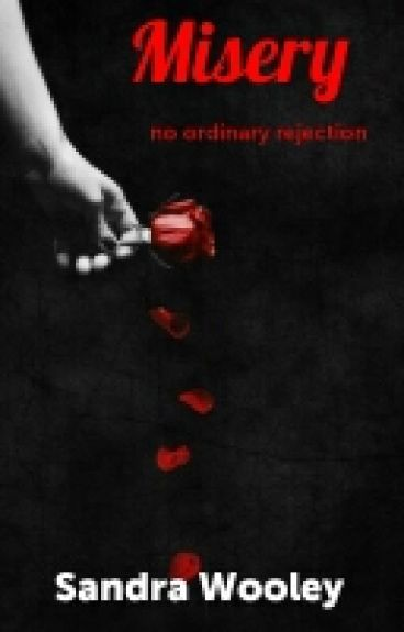 Misery   no ordinary rejection