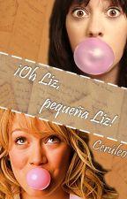 ¡Oh Liz, pequeña Liz!  by Ceruleo