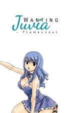 Wanting Juvia (Gruvia) ||Lemon|| by FlamexSoul