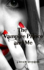 The Vampire Prince and Me by lovelylily101