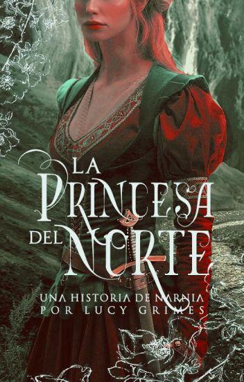 La Princesa del Norte   Las Crónicas de Narnia